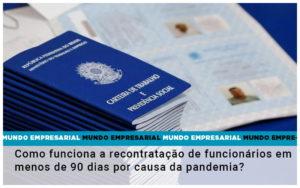 Como Funciona A Recontratacao De Funcionarios Em Menos De 90 Dias Por Causa Da Pandemia - Contabilidade na Zona Leste - SP | RT Count