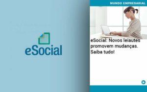 E Social Novos Leiautes Promovem Mudancas Saiba Tudo - Contabilidade na Zona Leste - SP | RT Count
