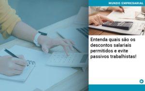 Entenda Quais Sao Os Descontos Salariais Permitidos E Evite Passivos Trabalhistas - Contabilidade na Zona Leste - SP | RT Count