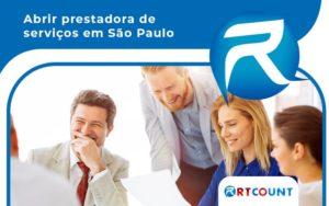 Dicas Essenciais Para Abrir Prestadora De Servicos Em Sao Paulo Sem Dores De Cabeca E Com Exito Post (1) - Contabilidade na Zona Leste - SP | RT Count